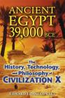 Ancient Egypt 39,000 BCE: The History, Technology, and Philosophy of Civilization X Cover Image