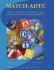 Match-Adtc: Modularer Therapieansatz für Kinder mit Angst, Depression, Trauma oder Verhaltensauffälligkeiten Cover Image