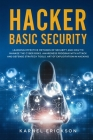 Hacker Basic Security: Learning effective methods of security and how to manage the cyber risks. Awareness program with attack and defense st Cover Image