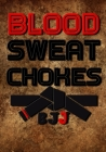 Blood Sweat Chokes BJJ: Training/Sparring Notebook Cover Image