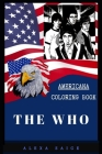 The Who Americana Coloring Book: Patriotic and a Great Stress Relief Adult Coloring Book Cover Image
