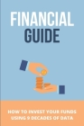 Financial Guide: How To Invest Your Funds Using 9 Decades Of Data: Long-Term Performance Data Cover Image