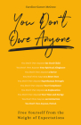 You Don't Owe Anyone: Free Yourself from the Weight of Expectations Cover Image