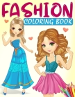 Fashion Coloring Book: A Fashion Coloring Book for Girls with 70+ Fabulous Designs and Cute Girls in Adorable Outfits Cover Image