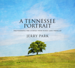 A Tennessee Portrait: Photographs and Stories from Roads Less Traveled Cover Image