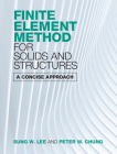 Finite Element Method for Solids and Structures: A Concise Approach Cover Image