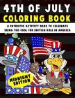 4th of July Coloring Book: A Patriotic Activity Book to Celebrate Being Too Cool for British Rule in America Midnight Edition Cover Image