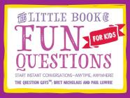 The Little Book of Fun Questions for Kids Cover Image