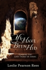 Ye Have Been Hid: Finding the Lost Tribes of Israel Cover Image