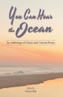 You Can Hear the Ocean: An Anthology of Classic and Current Poetry Cover Image