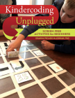 Kindercoding Unplugged: Screen-Free Activities for Beginners Cover Image