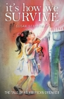 It's How We Survive: The Tale of an American Dreamer Cover Image
