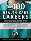 Top 100 Health-Care Careers: Your Complete Guidebook to Training and Jobs in Allied Health, Nursing, Medicine, and More Cover Image