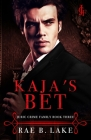 Kaja's Bet: A Dark Mafia Romance: Juric Crime Family - Book 3 Cover Image