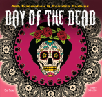 Day of the Dead: Art, Inspiration & Counter Culture (Inspirations & Techniques) Cover Image