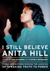 I Still Believe Anita Hill: Three Generations Discuss the Legacy of Speaking the Truth to Power Cover Image