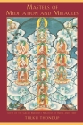 Masters of Meditation and Miracles: Lives of the Great Buddhist Masters of India and Tibet Cover Image