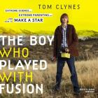 The Boy Who Played with Fusion Lib/E: Extreme Science, Extreme Parenting, and How to Make a Star Cover Image