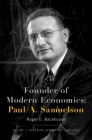Founder of Modern Economics: Paul A. Samuelson: Volume 1: Becoming Samuelson, 1915-1948 (Oxford Studies in History of Economics) Cover Image