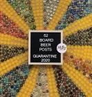 52 Board Beer Posts: Quarantine 2020 Cover Image