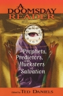 A Doomsday Reader: Prophets, Predictors, and Hucksters of Salvation Cover Image