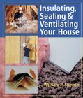 Insulating, Sealing & Ventilating Your House Cover Image