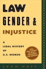 Law, Gender, and Injustice: A Legal History of U.S. Women (Feminist Crosscurrents #1) Cover Image
