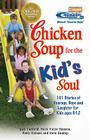 Chicken Soup for the Kid's Soul: 101 Stories of Courage, Hope and Laughter Cover Image