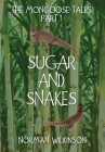 SUGAR and SNAKES: : The Mongoose Tales (Part 1) Cover Image