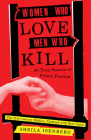 Women Who Love Men Who Kill: 35 True Stories of Prison Passion (Updated Edition) Cover Image