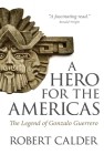 A Hero for the Americas: The Legend of Gonzalo Guerrero Cover Image