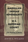 American Indian Sovereignty and the U.S. Supreme Court: The Masking of Justice Cover Image