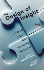 The Design of Insight: How to Solve Any Business Problem Cover Image