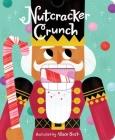 Nutcracker Crunch (Crunchy Board Books) Cover Image