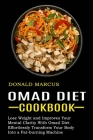 Omad Diet Cookbook: Effortlessly Transform Your Body Into a Fat-burning Machine (Lose Weight and Improves Your Mental Clarity With Omad Di Cover Image