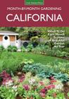 California Month-by-Month Gardening: What to Do Each Month to Have a Beautiful Garden All Year (Month By Month Gardening) Cover Image