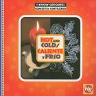 Hot and Cold/Caliente y Frio (I Know Opposites/Conceptos Contrarios) Cover Image