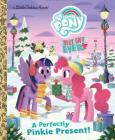 My Little Pony Best Gift Ever: A Perfectly Pinkie Present (Little Golden Book) Cover Image