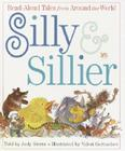 Silly and Sillier: Read-Aloud Tales from Around the World Cover Image