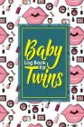 Baby Log Book for Twins: Daily Sheets For Daycare, Nanny, Track and Monitor Your Newborn Baby's Schedule, Cute Cosmetic Makeup Cover, 6 x 9 Cover Image
