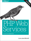 PHP Web Services: APIs for the Modern Web Cover Image