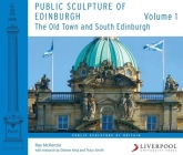 Public Sculpture of Edinburgh: Volume 1: The Old Town and South Edinburgh (Public Sculpture of Britain Lup) Cover Image