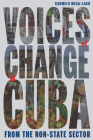 Voices of Change in Cuba from the Non-State Sector (Pitt Latin American Series) Cover Image