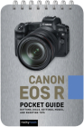 Canon EOS R: Pocket Guide: Buttons, Dials, Settings, Modes, and Shooting Tips Cover Image