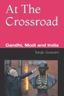 At The Crossroad: Gandhi, Modi and India Cover Image