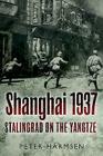 Shanghai 1937: Stalingrad on the Yangtze Cover Image