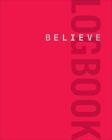 Believe Logbook (Red Edition) (Believe Training Journal) Cover Image