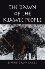 The Dawn of the Kiawee People Cover Image