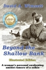 Beyond the Shallow Bank: Illustrated Edition of a woman's personal awakening amidst rumors of a selkie Cover Image