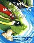 A Turtle Who Likes To Eat Fish Cover Image